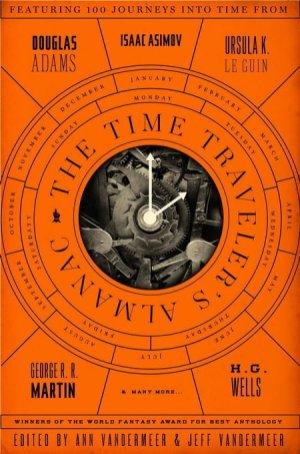 The Time Traveler's Almanac, editori Ann VanderMeer & Jeff VanderMeer