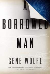 A Borrowed Man - Gene Wolfe