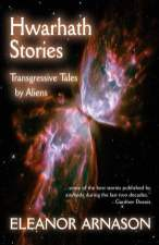 Hwarhath Stories, Transgressive Tales - Aliens, Eleanor Arnason