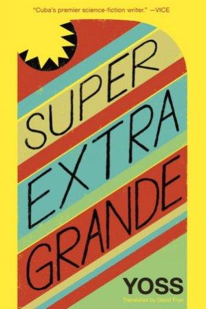 Super Extra Grande - Yoss