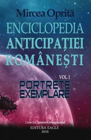 Enciclopedia Anticipației Românești,vol 1. Portrete exemplare - Mircea Opriță
