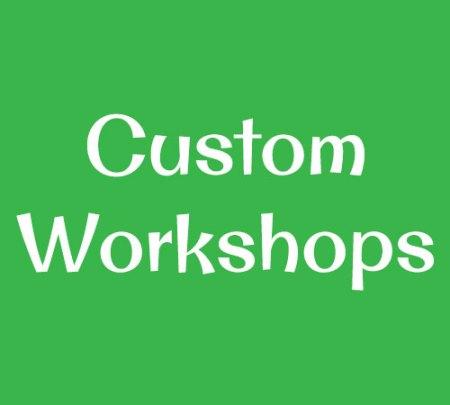 Custom Workshops