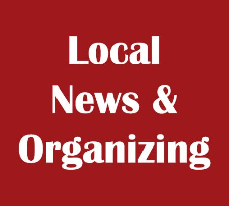Local News and Organizing