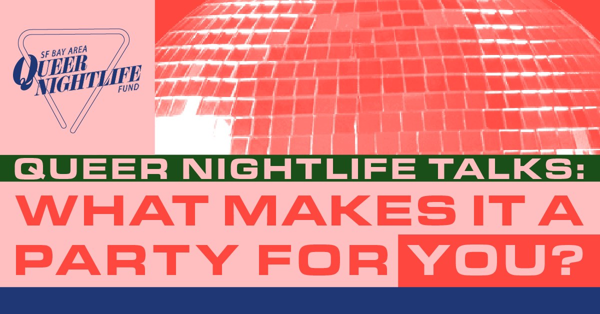 Queer Nightlife Talks: What Makes It a Party for You?
