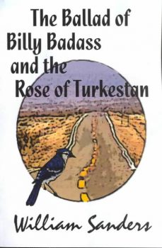 The Ballad of Billy Badass and the Rose of Turkest, by William Sanders