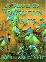 a-temple-of-forgotten-spirits-by-william-f-wu cover