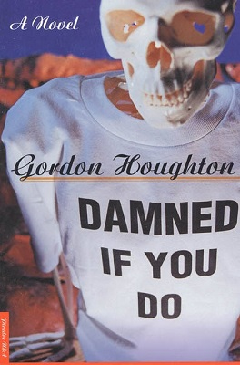 Damned if You Do, by Gordon Houghton