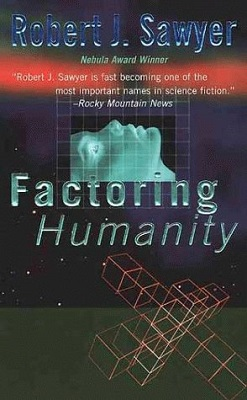 Factoring Humanity, by Robert J. Sawyer