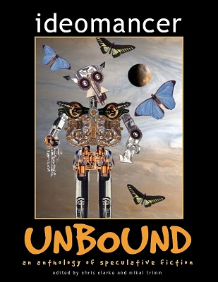 Ideomancer Unbound, edited by Chris Clarke, Mikal Trimm