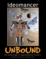 ideomancer-unbound-edited-by-chris-clarke-mikal-trimm cover