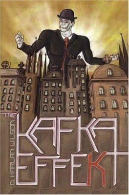 The Kafka Effekt, by D. Harlan Wilson