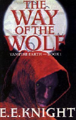 The Way of the Wolf, by E. E. Knight