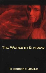 the-world-in-shadow-by-theodore-beale cover