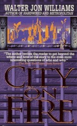 city-on-fire-by-walter-jon-williams cover