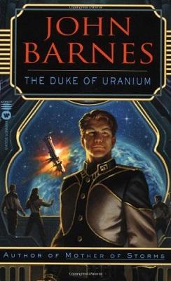 Duke of Uranium, by John Barnes