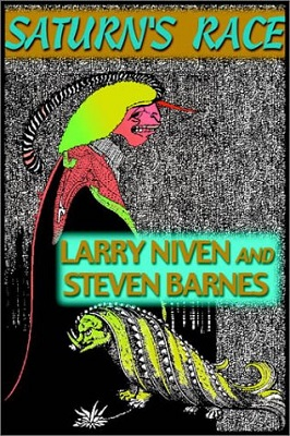 Saturn's Race, by Larry Niven, Steven Barnes