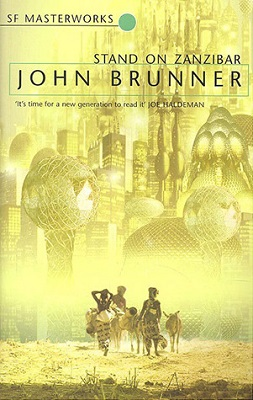 Stand on Zanzibar, by John Brunner