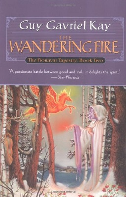The Wandering Fire, by Guy Gavriel Kay