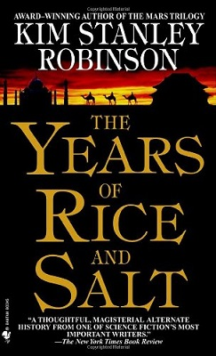 Years of Rice and Salt, by Kim Stanley Robinson