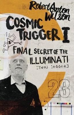 Cosmic Trigger, by Robert Anton Wilson
