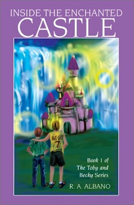 Inside the Enchanted Castle, by R. A. Albano