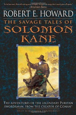The Savage Tales of Solomon Kane, by Robert E. Howard