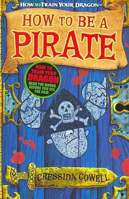 How To Be a Pirate, by Cressida Cowell