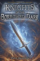 Knights of the Borrowed Dark, by Dave Rudden book cover