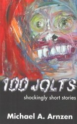 100 Jolts, by Michael A. Arnzen book cover
