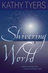 Shivering World, by Kathy Tyers book cover