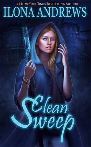 Clean Sweep, by Ilona Andrews