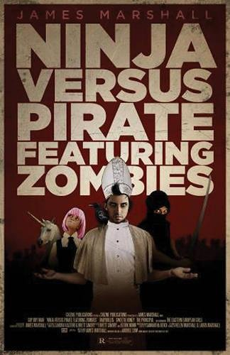 Ninja Versus Pirate Featuring Zombies, by James Marshall