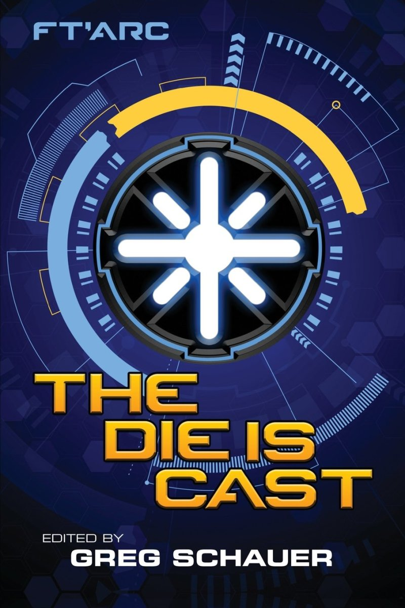 The Die Is Cast, edited by Greg Schauer