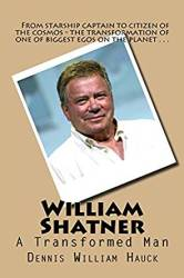 William Shatner, a Transformed Man, by Dennis William Hauck book cover
