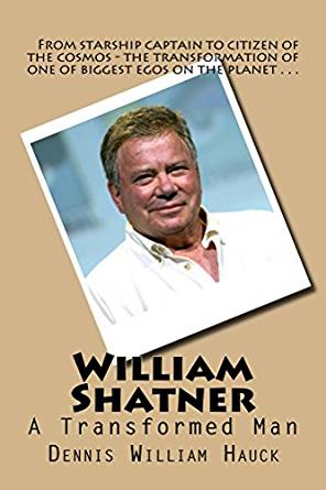 William Shatner, a Transformed Man, by Dennis William Hauck