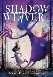 Shadow Weaver, by MarcyKate Connolly book cover