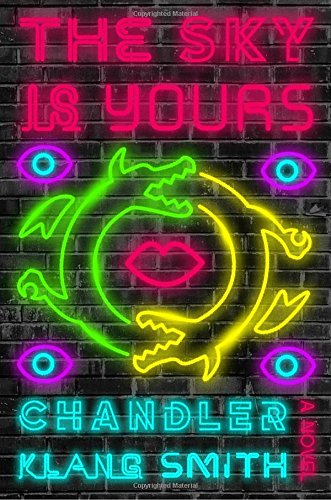 The Sky Is Yours, by Chandler Klang Smith