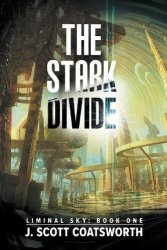 The Stark Divide, Liminal Sky Book 1, by J. Scott Coatsworth book cover