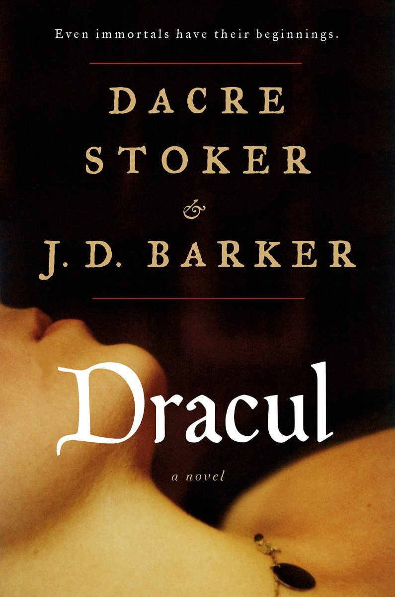 Dracul, by Dacre Stoker and J. D. Barker