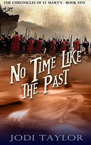 No Time Like the Past,by Jodi Taylor