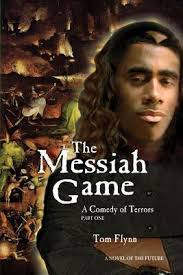 The Messiah Game, by Tom Flynn