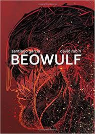 Beowulf, by Santiago Garcia and David Rubin