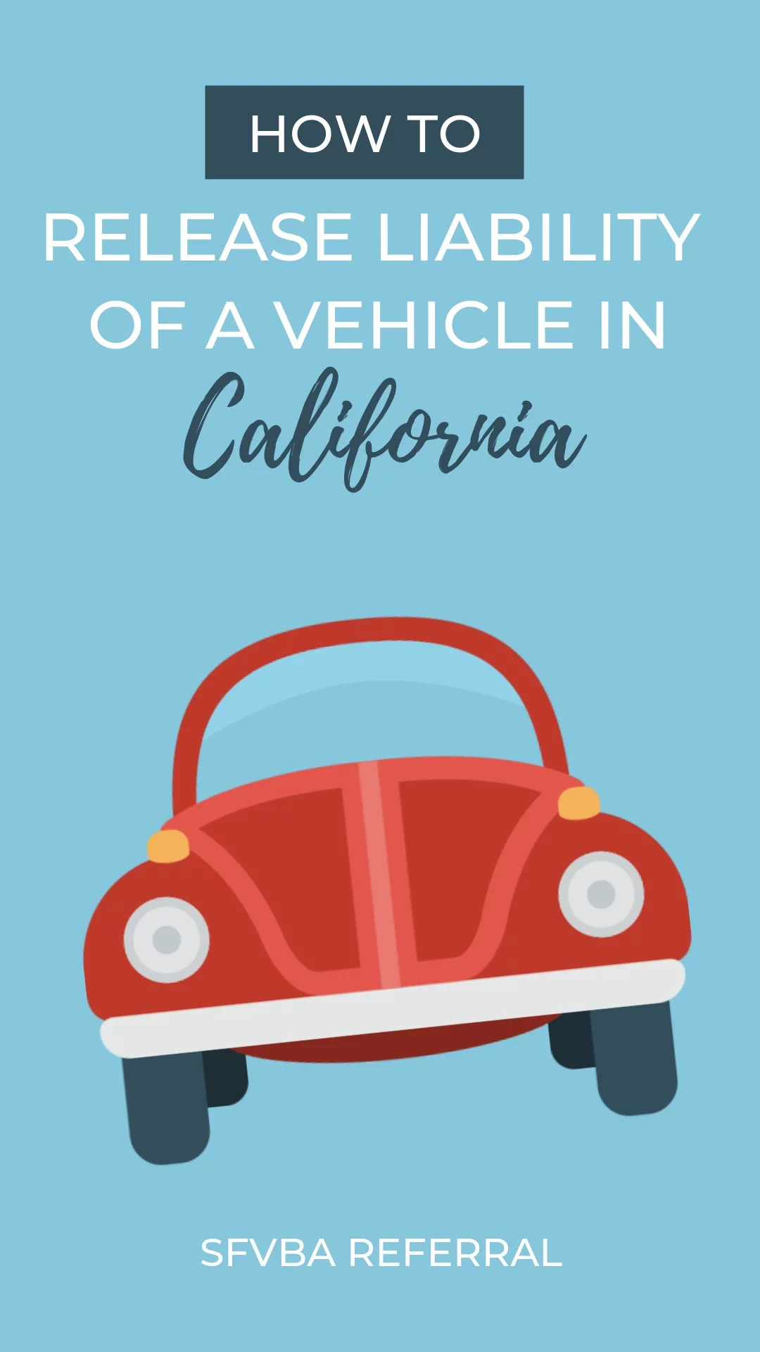 Release Of Liability Ca >> How To Release Liability Of A Vehicle In California Sfvba