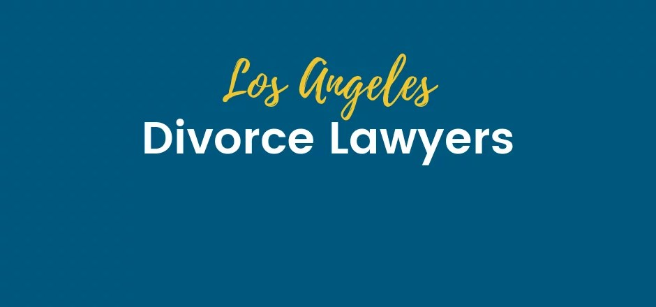 Los Angeles Divorce Attorney