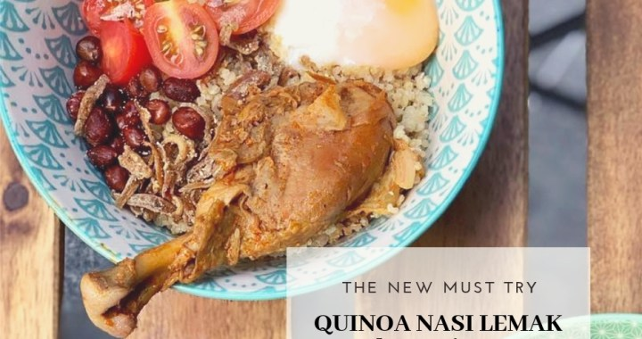 The NEW MUST TRY: QUINOA NASI LEMAK from The Local Box Singapore