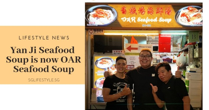 LIFESTYLE NEWS: Popular Yan Ji Seafood Soup is now OAR Seafood Soup at Old Airport Road Food Centre!