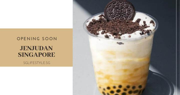 Opening 23 March 2019: Jenjudan Singapore – Yes, another bubble tea franchise is here.