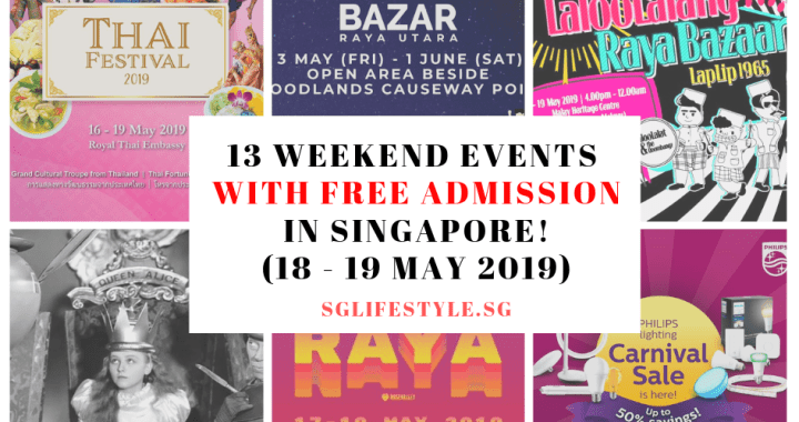 What to Do in Singapore this Weekend: 13 EVENTS with FREE ADMISSION (18 – 19 May 2019)