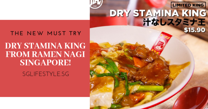 THE NEW MUST TRY: DRY STAMINA KING FROM RAMEN NAGI SINGAPORE!