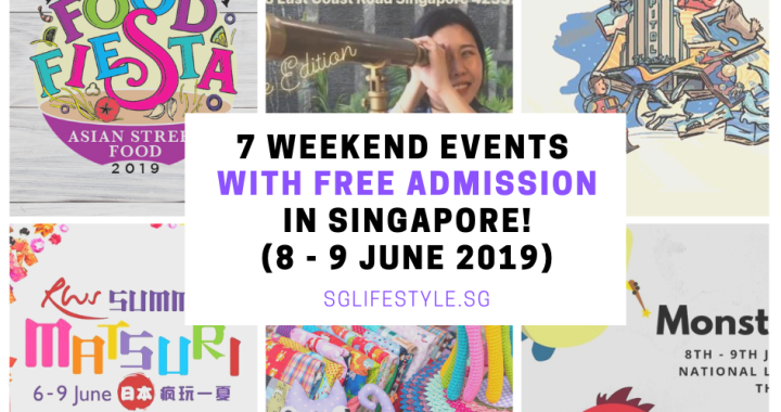 What to Do in Singapore: 7 WEEKEND EVENTS with FREE ADMISSION (8 – 9 June 2019)